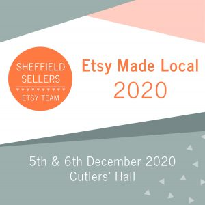 Simple graphic announcing dates for Etsy Made Local Sheffield - 5th & 6th December 2020.